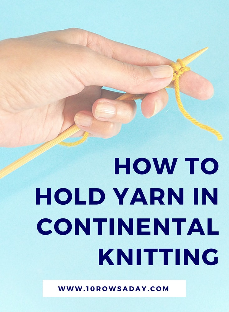 How to hold yarn in Continental knitting | 10 rows a day