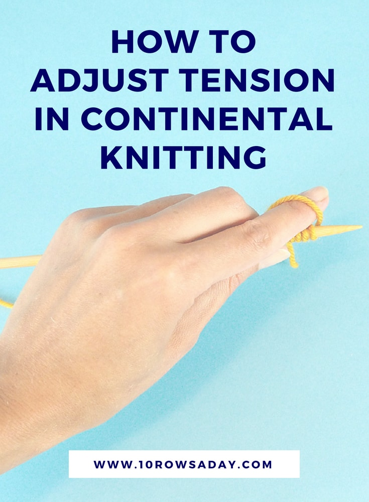 How to adjust tension in Continental knitting | 10 rows a day