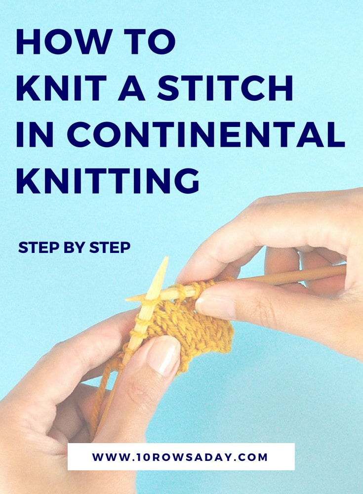 How to knit a stitch in Continental knitting | 10 rows a day