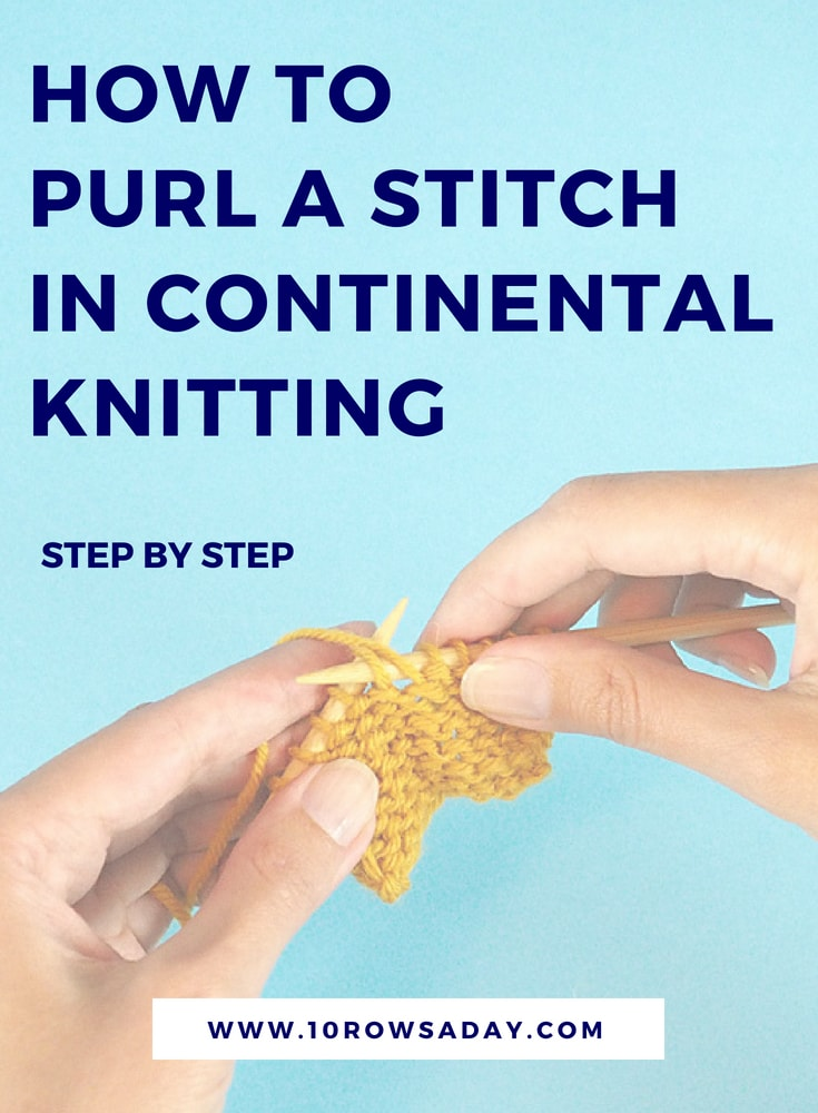 How to purl a stitch in Continental knitting | 10 rows a day