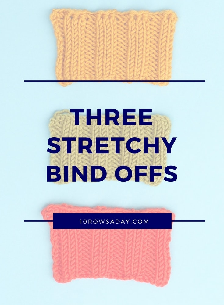 Three easy ways to make a stretchy bind off | 10 rows a day