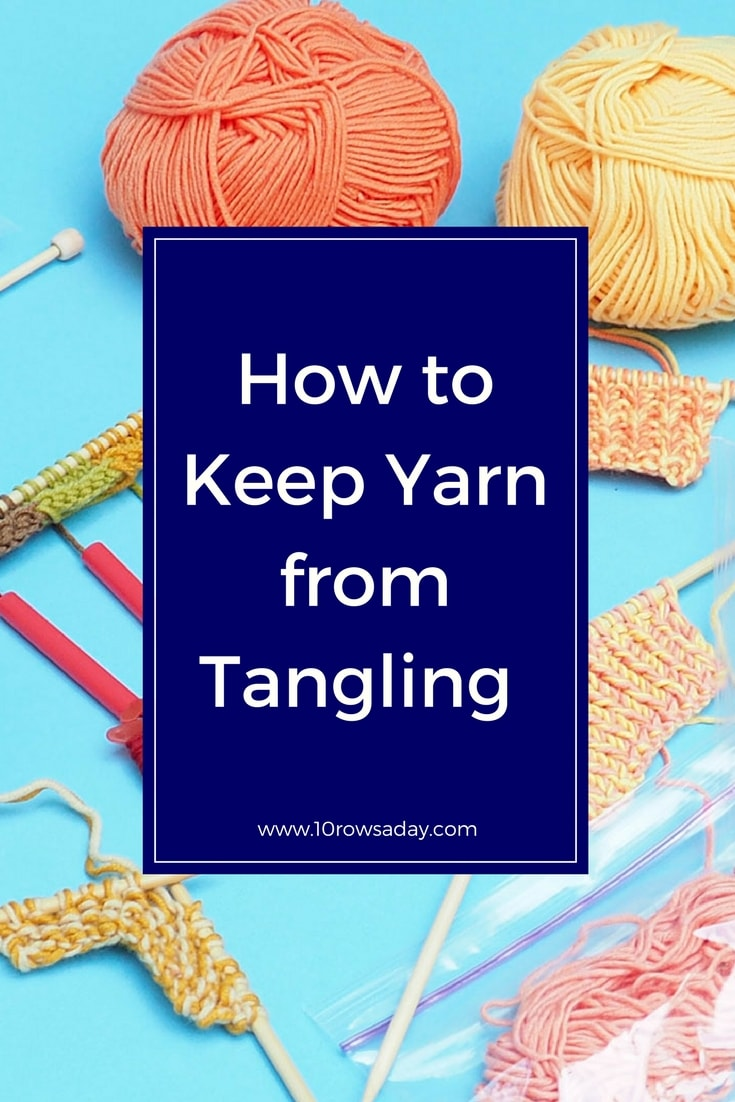 How to keep yarn from tangling | 10 rows a day