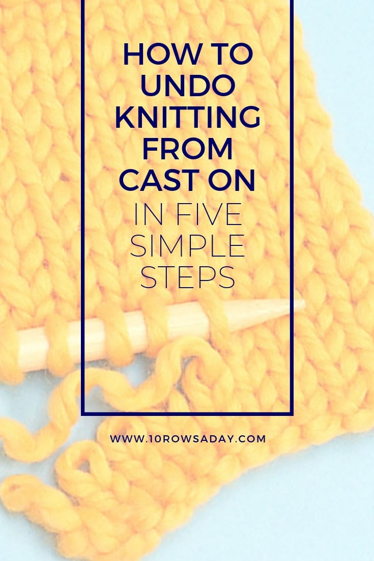 How to undo knitting from the cast on edge in five simple steps | 10 rows a day