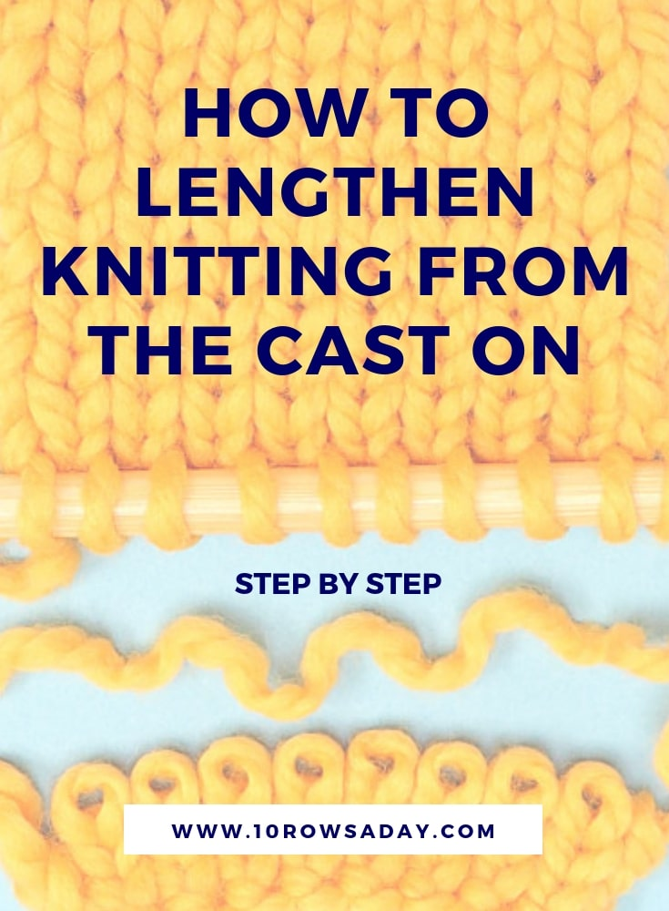 How to lengthen knitting from the cast on edge - step by step | 10 rows a day