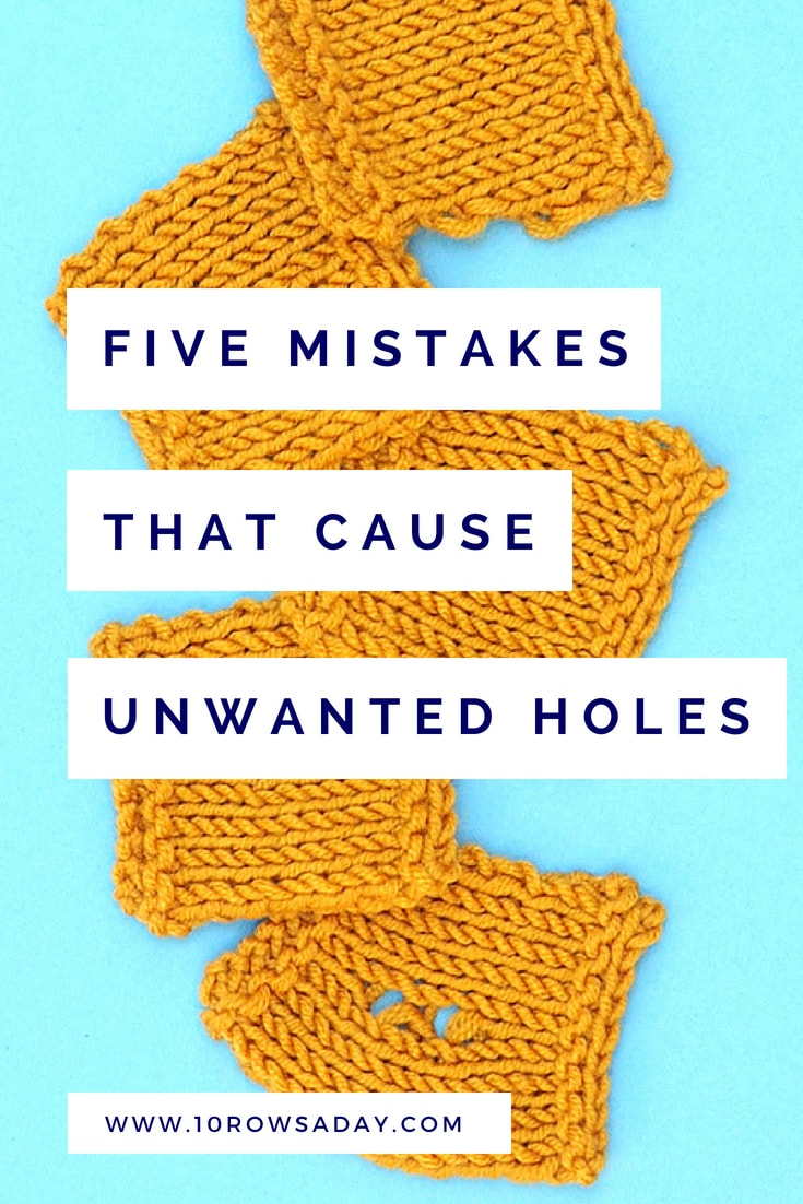 5 mistakes that cause unwanted holes | 10 rows a day