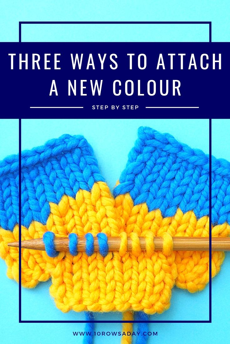 Three Ways to Attach a New Colour in Knitting | 10 rows a day