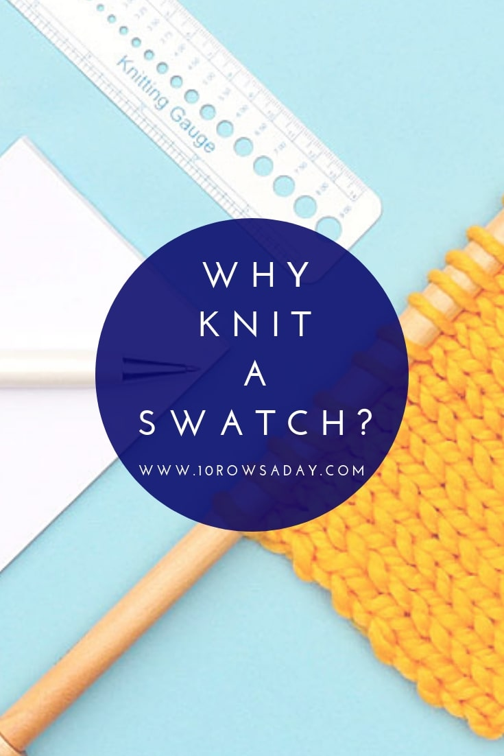 Why Knit a Swatch? | 10 rows a day