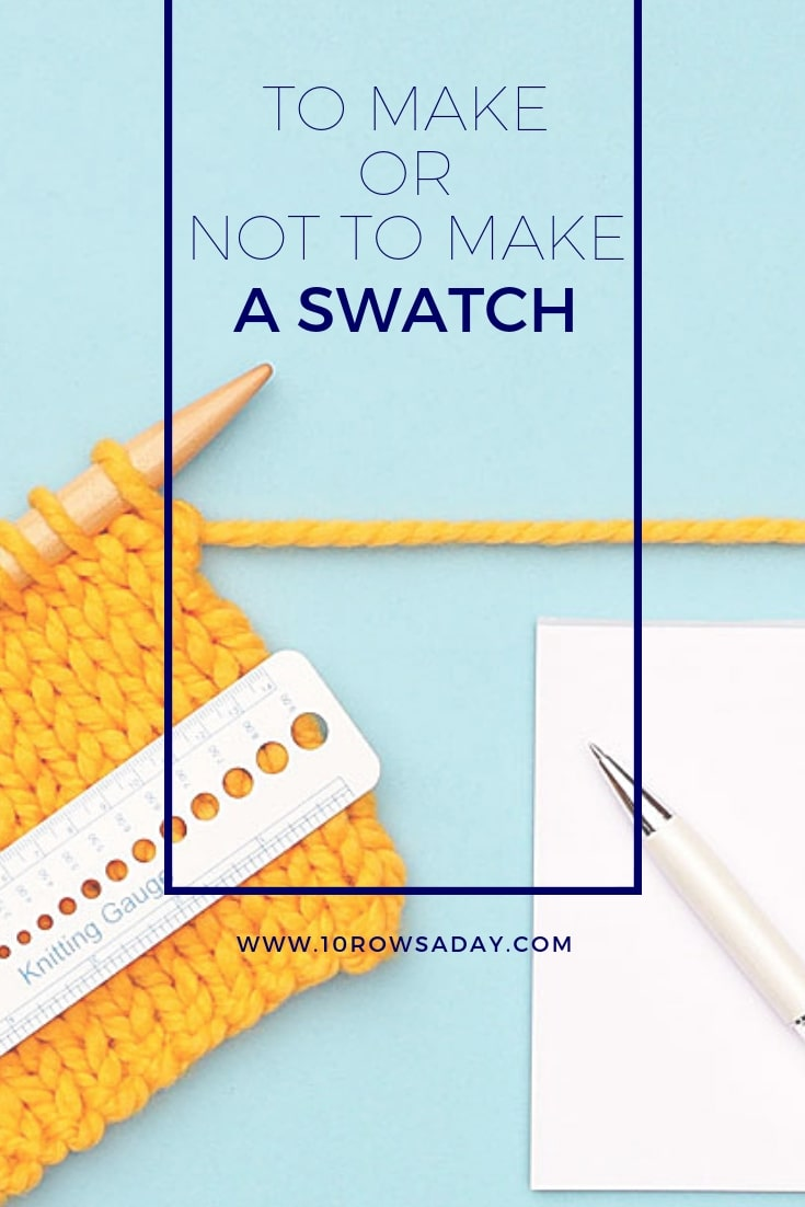 To Make Or Not to Make a Swatch in Knitting | 10 rows a day