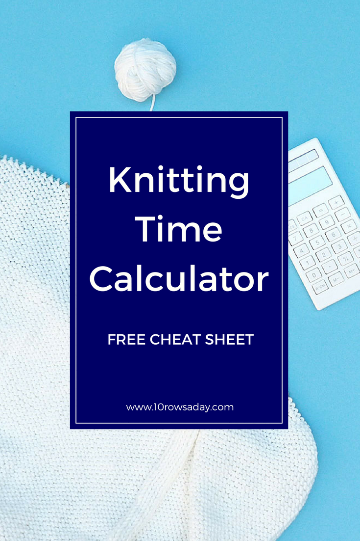 Knitting time calculator - free cheat sheet