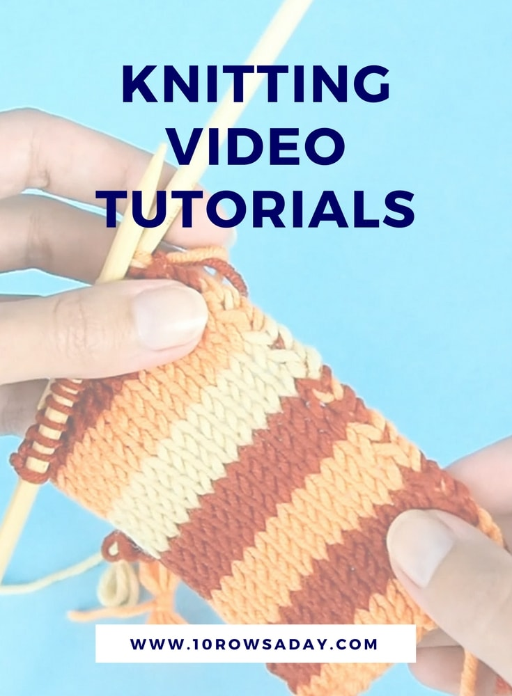 Knitting video tutorials | 10 rows a day