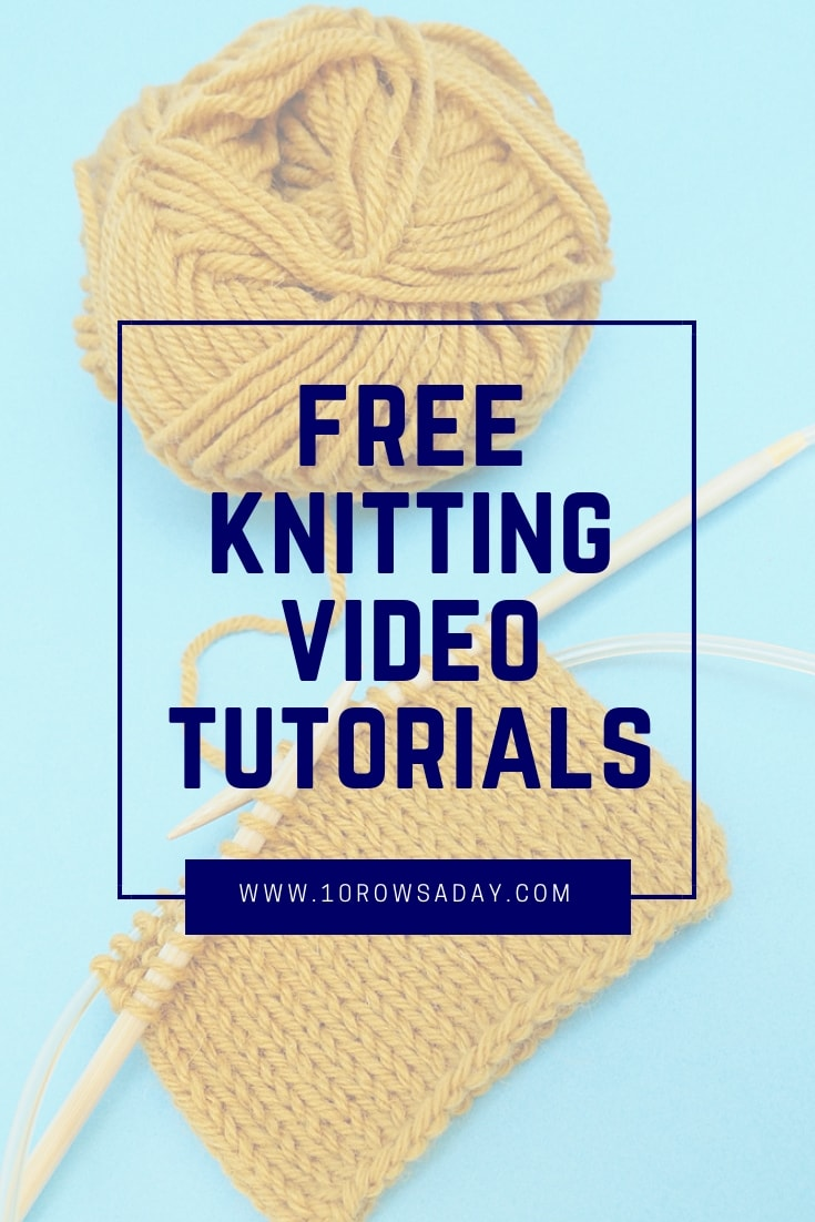 Free knitting video tutorials for knitters of all skill levels | 10 rows a day