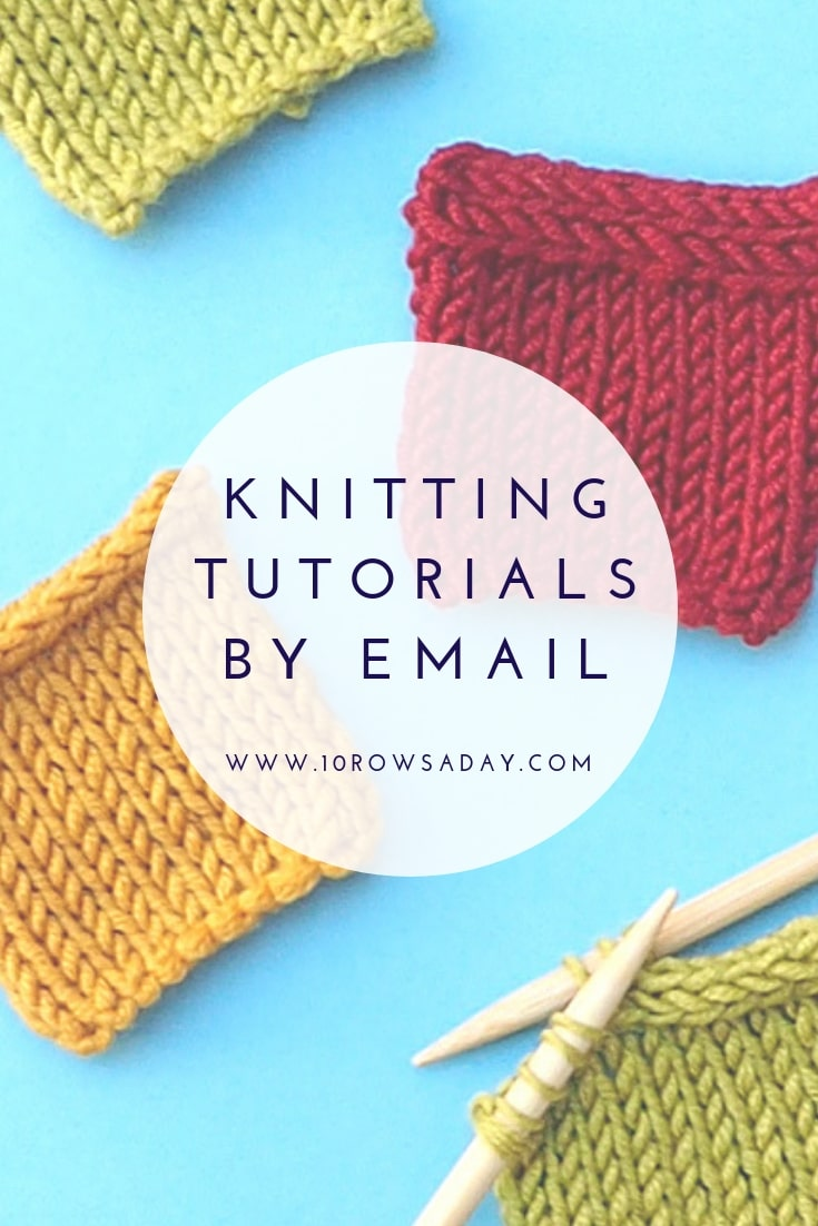 Free knitting tutorials emailed to your inbox | 10 rows a day