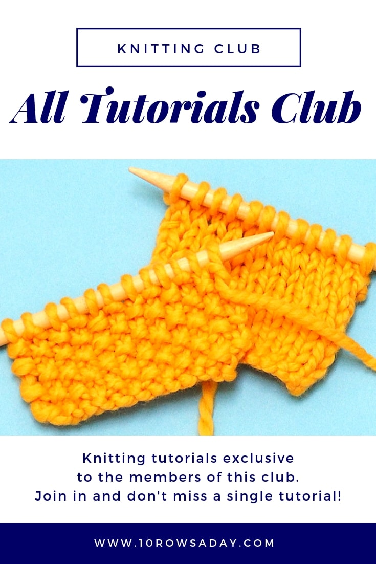 All Tutorials Club - exclusive knitting tutorials | 10 rows a day