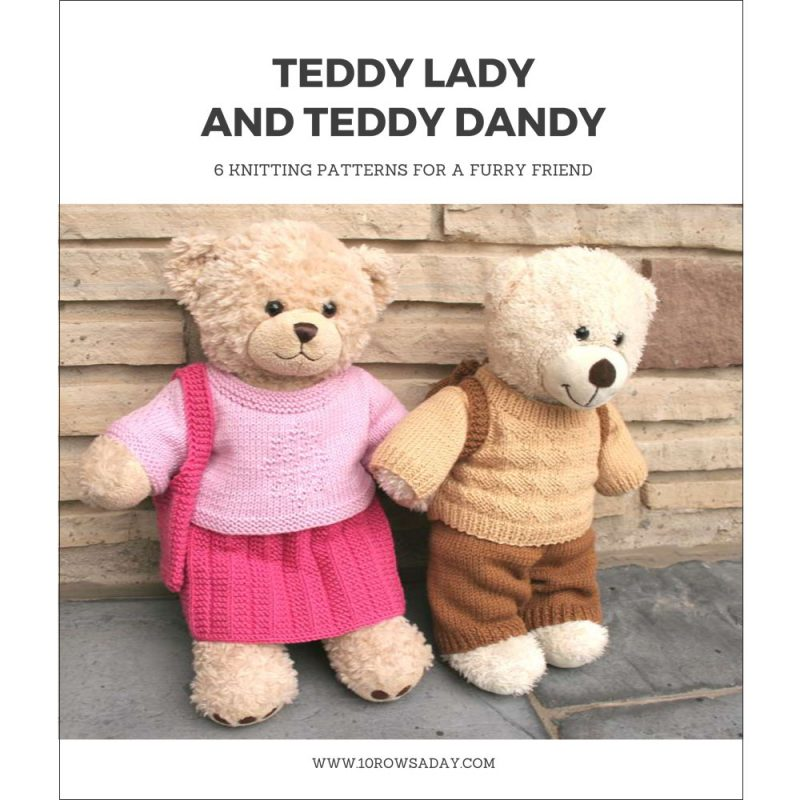 Teddy Lady and Teddy Dandy - Six Knitting Patterns for Stuffed Animals