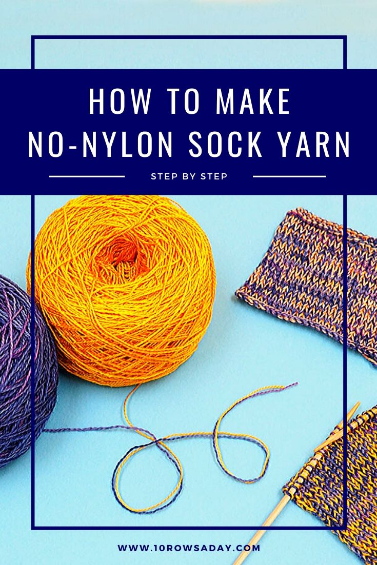 Simple Way to Make a Soft All-Natural Sock Yarn | 10 rows a day