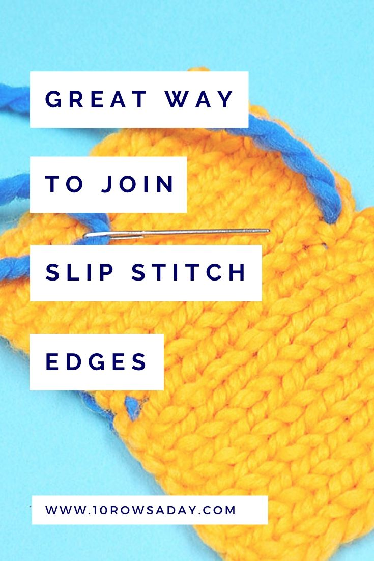 Great Way to Seam Slip Stitch Edges | 10 rows a day
