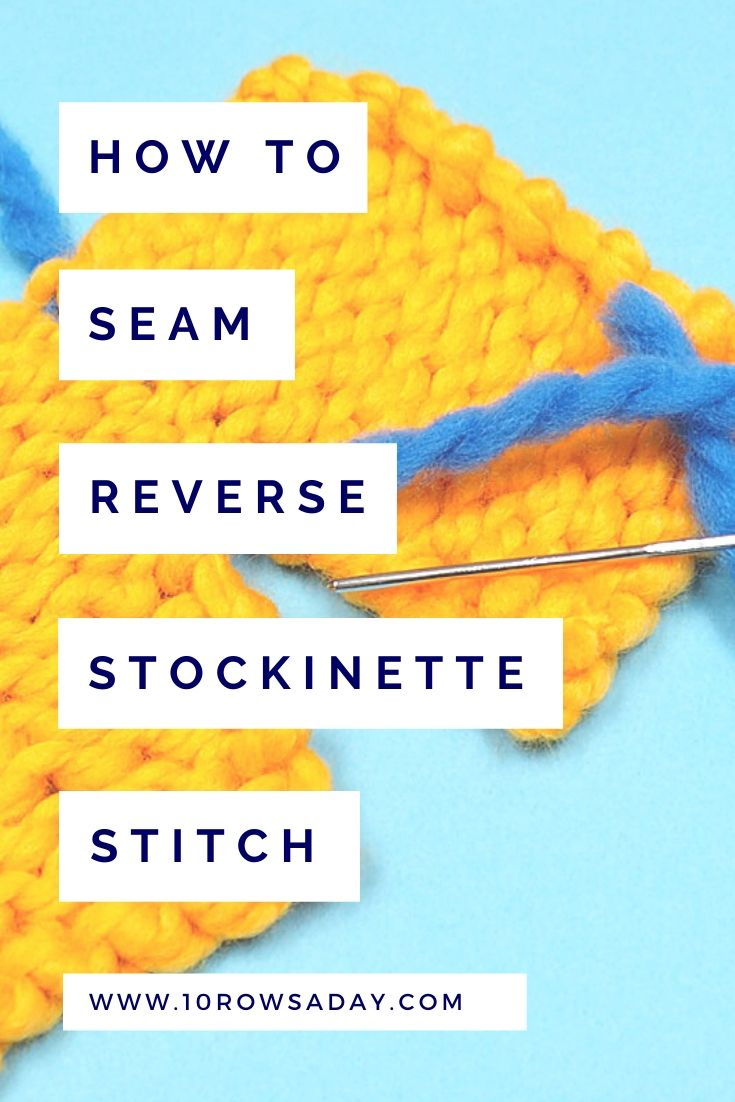 Flat Vertical Seam for Reverse Stockinette Stitch | 10 rows a day