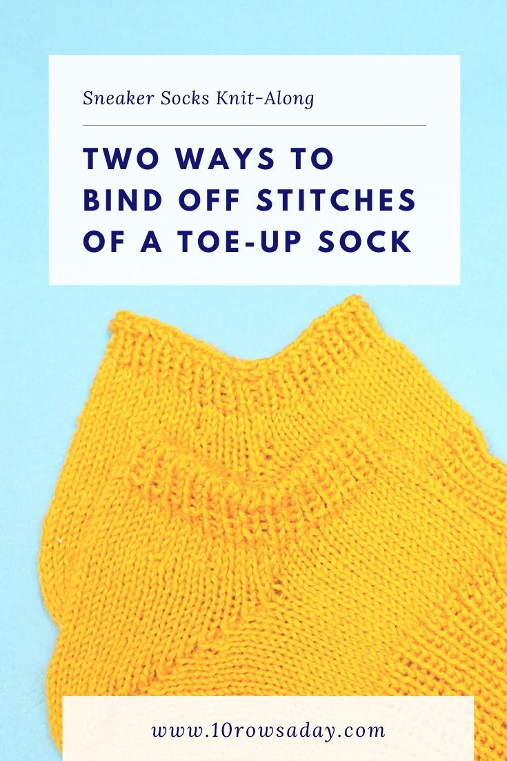 Sneaker Socks Knit-Along, Part 3 - How to Bind off Stitches of a Toe-Up Sock | 10 rows a day