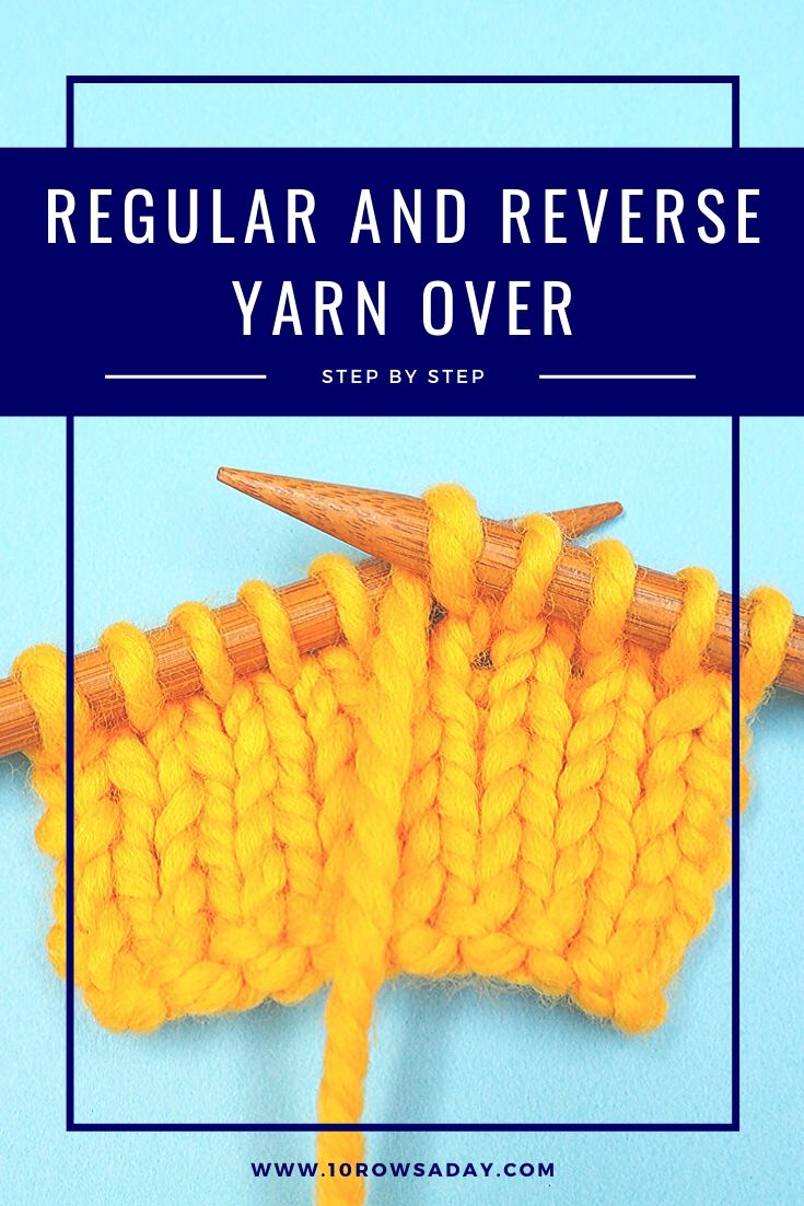 Regular and Reverse Yarn Over - Step by Step | 10 rows a day
