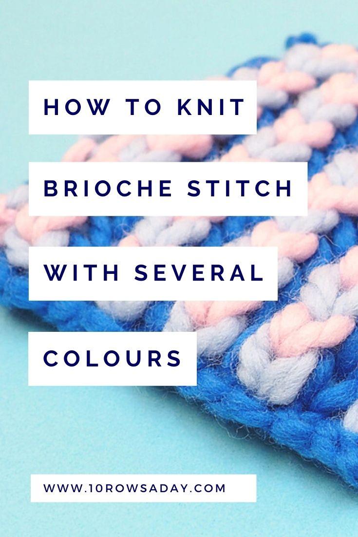 İki veya Daha Fazla Renkli Brioche Dikiş Nasıl Örülür |  Günde 10 sıra