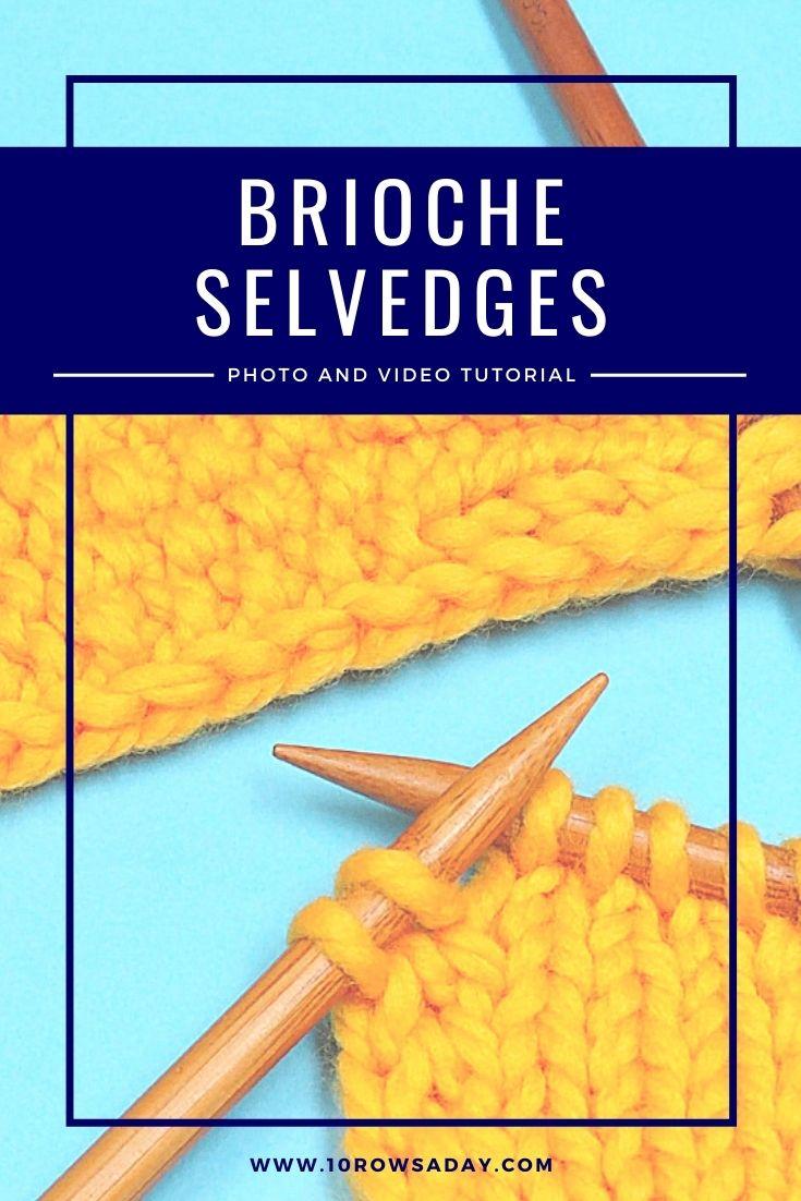Brioche Selvedges |  10 filas al día