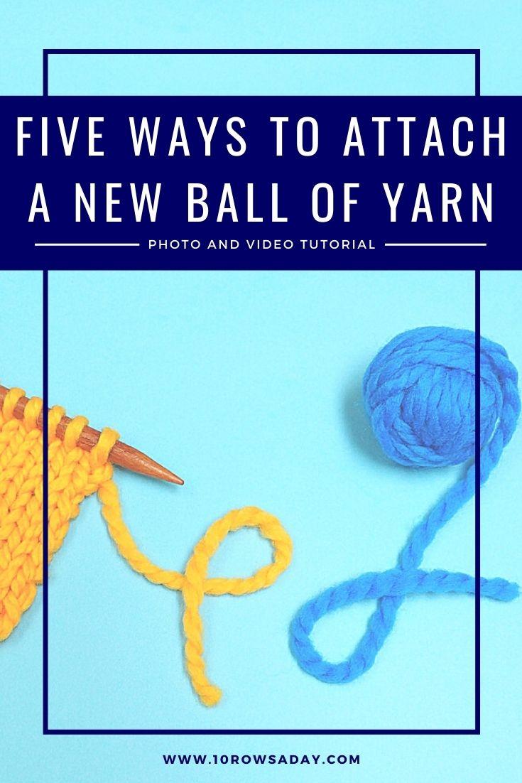 Cinco formas de unir una nueva bola de hilo |  10 filas al día