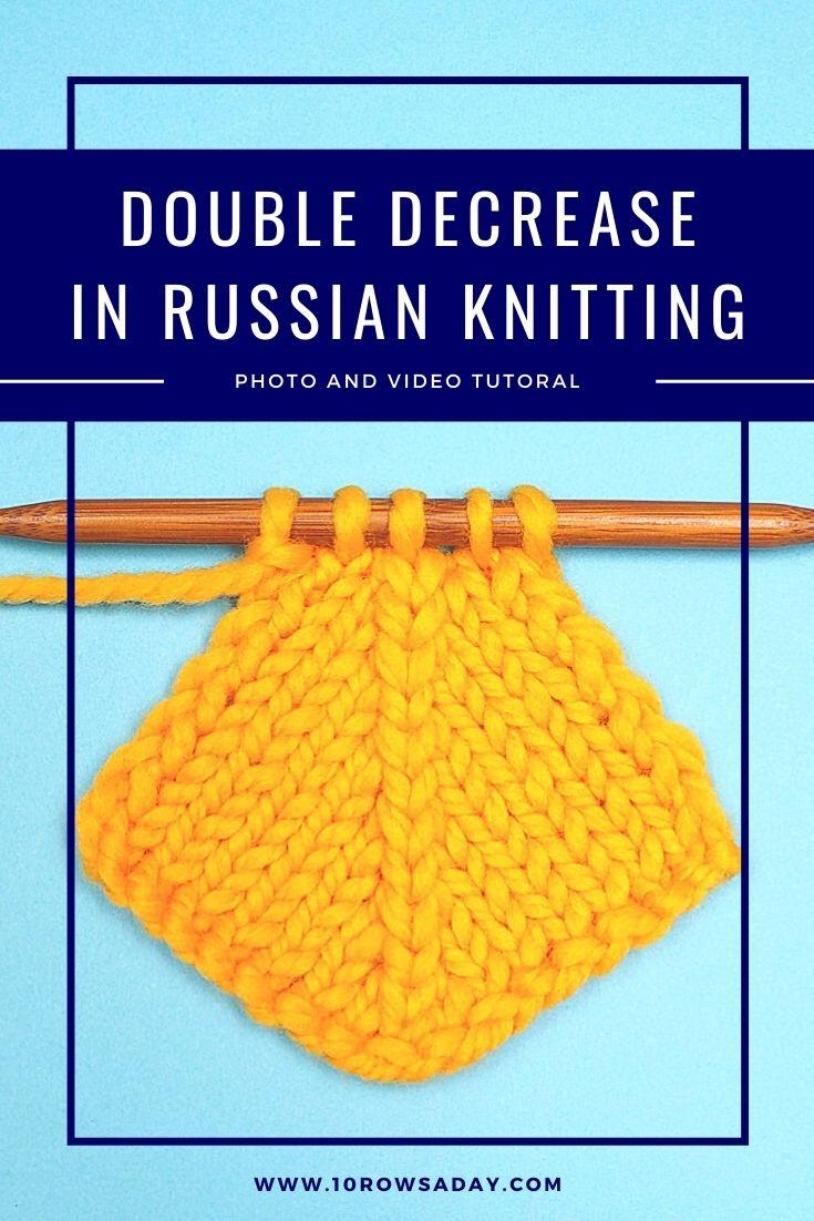 Doble disminución centrada en el tejido ruso    10 filas al día
